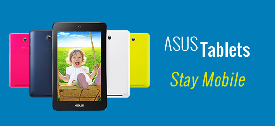 Asus Tablets - Stay mobile
